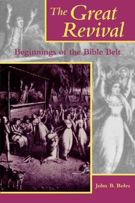 The Great Revival: Beginnings of the Bible Belt