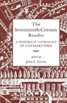 The Seventeenth-Century Resolve: A Historical Anthology of a Literary Form by John L. Lievsay