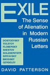 Exile: The Sense of Alienation in Modern Russian Letters by David Patterson