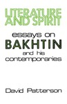 Literature And Spirit: Essays on Bakhtin and His Contemporaries