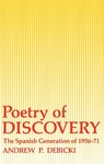 Poetry of Discovery: The Spanish Generation of 1956-1971