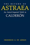 The Return of Astraea: An Astral-Imperial Myth in Calderón