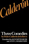 Calderón: Three Comedies by Pedro Calderón de la Barca