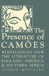 The Presence of Camões: Influences on the Literature of England, America, and Southern Africa