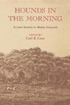 Hounds in the Morning: Sundry Sports of Merry England by Carl B. Cone