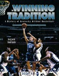The Winning Tradition: A History of Kentucky Wildcat Basketball by Bert Nelli and Steve Nelli