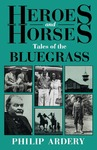 Heroes and Horses: Tales of the Bluegrass