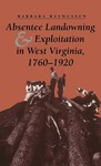 Absentee Landowning and Exploitation in West Virginia, 1760-1920