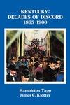 Kentucky: Decades of Discord, 1865-1900
