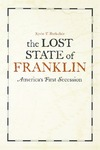 The Lost State of Franklin: America's First Secession by Kevin T. Barksdale