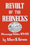Revolt of the Rednecks: Mississippi Politics, 1876-1925