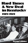 Hard Times and New Deal in Kentucky: 1929–1939