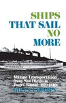 Ships That Sail No More: Marine Transportation from San Diego to Puget Sound 1910–1940