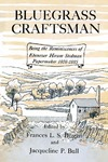 Bluegrass Craftsman: Being the Reminiscences of Ebenezer Hiram Stedman Papermaker 1808–1885