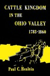 Cattle Kingdom in the Ohio Valley 1783–1860