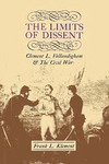 The Limits of Dissent: Clement L. Vallandigham and the Civil War