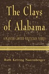 The Clays of Alabama: A Planter-Lawyer-Politician Family