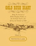 Gold Rush Diary: Being the Journal of Elisha Douglass Perkins on the Overland Trail in the Spring and Summer of 1849