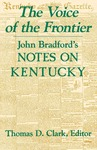 The Voice of the Frontier: John Bradford's Notes on Kentucky