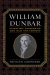 William Dunbar: Scientific Pioneer of the Old Southwest
