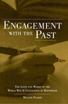 Engagement with the Past: The Lives and Works of the World War II Generation of Historians