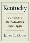Kentucky: Portrait in Paradox, 1900-1950