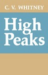 High Peaks by C.V. Whitney
