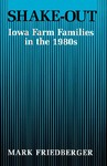Shake-Out: Iowa Farm Families in the 1980s