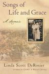 Songs of Life and Grace: A Memoir