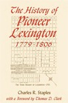The History of Pioneer Lexington, 1779-1806