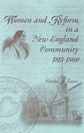 Women and Reform in a New England Community, 1815-1860 by Carolyn J. Lawes
