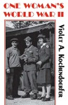 One Woman's World War II by Violet A. Kochendoerfer