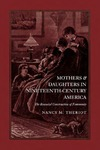Mothers and Daughters in Nineteenth-Century America: The Biosocial Construction of Femininity by Nancy M. Theriot
