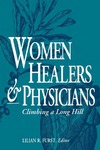 Women Healers and Physicians: Climbing a Long Hill