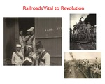 Railroads Vital to Revolution by Francie Chassen-López