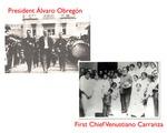 President Álvaro Obregón and First Chief Venustiano Carranza
