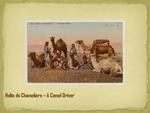 Halte de Chameliers--A Camel Driver